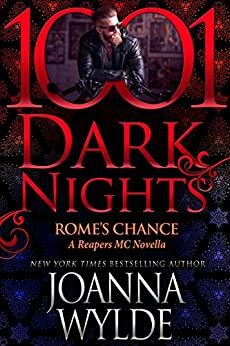 Rome's Chance: A Reapers MC Novella by [Joanna Wylde]