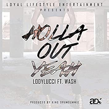 Holla Out Yeah (feat. Wash)