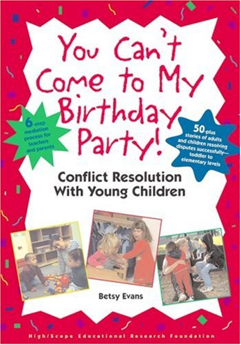 You Cant Come To My Birthday Party Conflict Resolution With Young Children