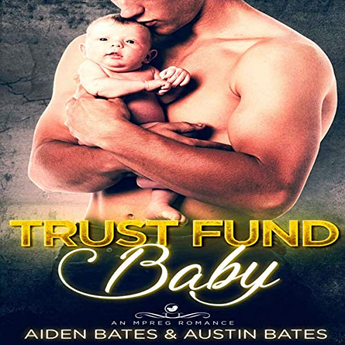 Trust Fund Baby: An Mpreg Romance     Frat Boys Baby Series, Book 1              By:                                                                                                                                 Aiden Bates,                                                                                        Austin Bates                               Narrated by:                                                                                                                                 Aleks Esquire                      Length: 8 hrs and 56 mins     29 ratings     Overall 4.5