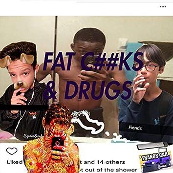 Fat Cocks & Drugs