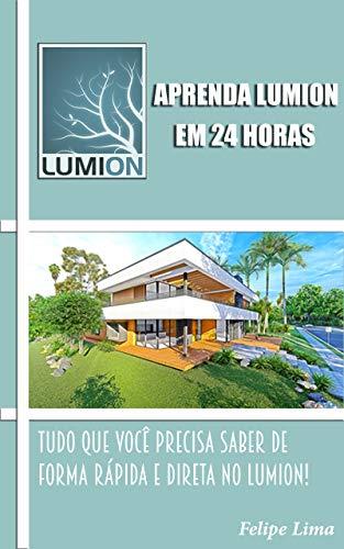 Aprenda Lumion em 24 Horas: Do Básico ao Avançado no Lumion (Portuguese Edition)