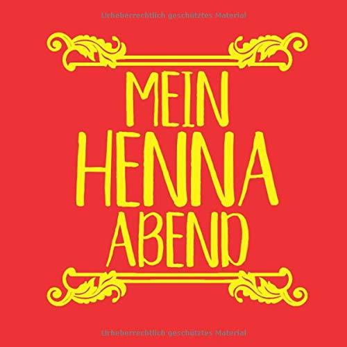 Mein Henna Abend: Gästebuch zum Eintragen von Glückwünschen - Extra Platz für individuelle...