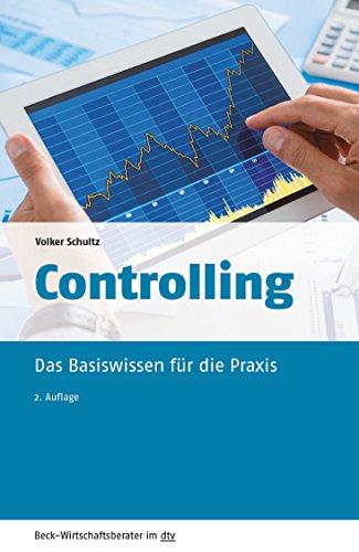 Controlling: Das Basiswissen für die Praxis (dtv Beck Wirtschaftsberater)