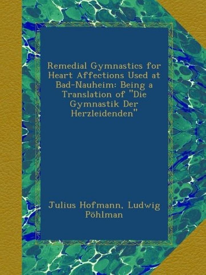 解く地下室汚すRemedial Gymnastics for Heart Affections Used at Bad-Nauheim: Being a Translation of
