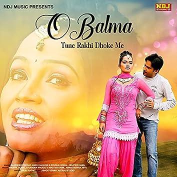 O Balama Tune Rakhi Dhokhe Me - Single