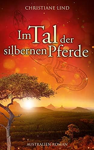 Buchseite und Rezensionen zu 'Im Tal der silbernen Pferde' von  Christiane Lind