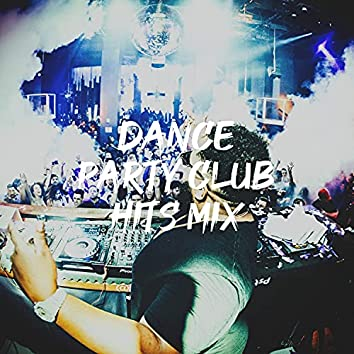 Dance Party Club Hits Mix