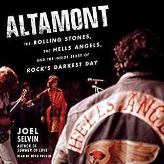 Altamont     The Rolling Stones, the Hells Angels, and the Inside Story of Rock's Darkest Day              By:                                                                                                                                 Joel Selvin                               Narrated by:                                                                                                                                 John Pruden                      Length: 9 hrs and 45 mins     215 ratings     Overall 4.6