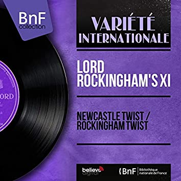 Newcastle Twist / Rockingham Twist (Mono Version)
