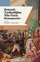 Osmanli Tarihciligine Yön Veren Konusmalar