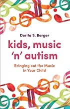 Kids, Music `n` Autism: Bringing out the Music in Your Child