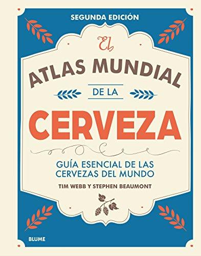 Atlas mundial d ela cerveza: Guía esencial de las cervezas del mundo