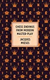 Chess Endings From Modern Master-play-Mieses, Jacques