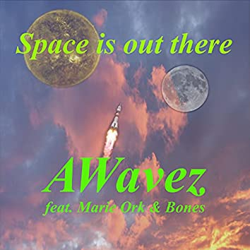 Space is Out There