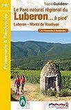 Le Parc naturel régional du Luberon... à pied: Luberon, Monts de Vaucluse. 31 promenades & randonnées