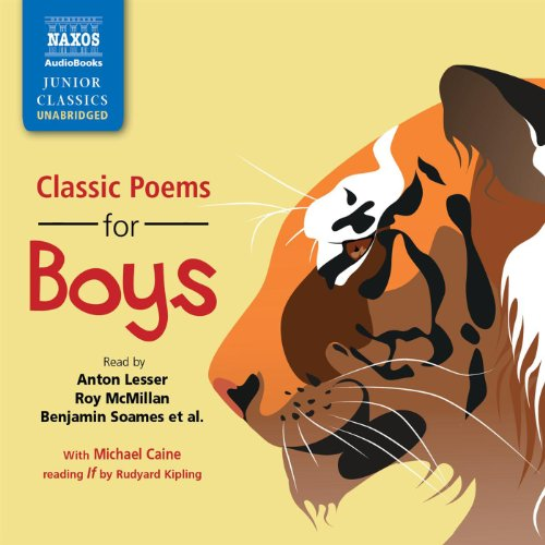 Classic Poems for Boys                   By:                                                                                                                                 G.K. Chesterton,                                                                                        Edward Lear,                                                                                        William Blake,                   and others                          Narrated by:                                                                                                                                 Rachel Bavidge,                                                                                        Jasper Britton,                                                                                        Roy McMillan,                   and others                 Length: 1 hr and 5 mins     3 ratings     Overall 5.0