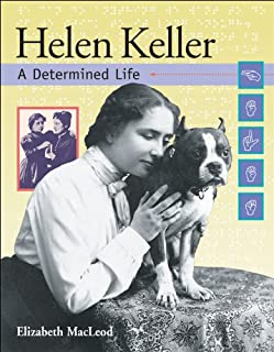 Helen Keller: A Determined Life (Snapshots: Images of People and Places in History)