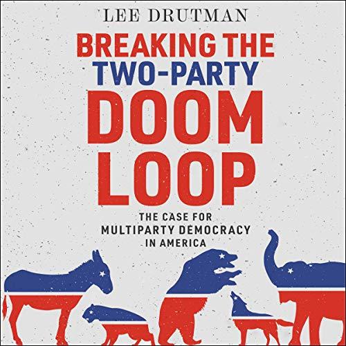 Breaking the Two-Party Doom Loop cover art