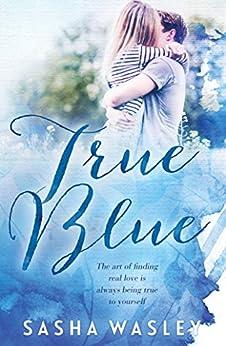 True Blue by [Sasha Wasley]