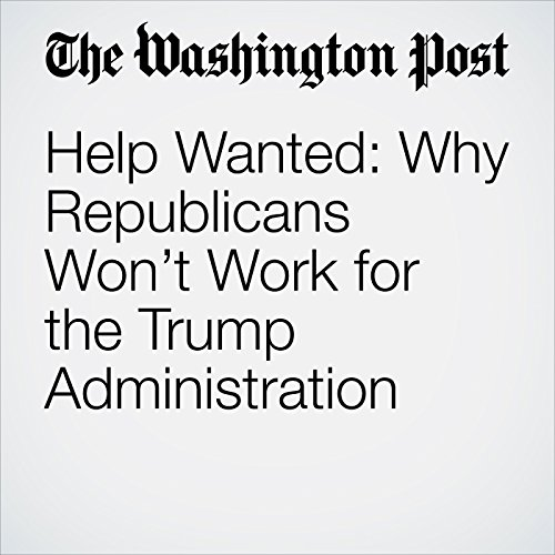 Help Wanted: Why Republicans Won't Work for the Trump Administration cover art