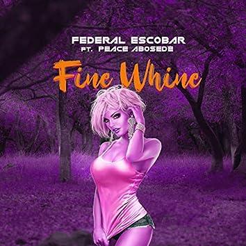 Fine Whine