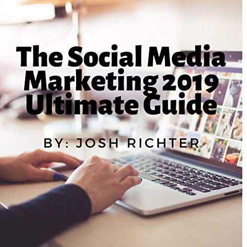 The Social Media Marketing 2019 Ultimate Guide audiobook cover art
