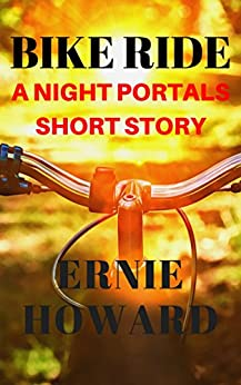 Bike Ride: A Night Portals short story by [Ernie Howard, Sonja Howard]