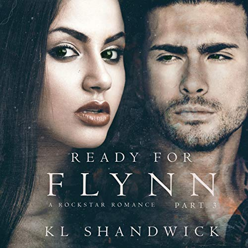 Ready for Flynn, Part 3 (A Rockstar Romance) Titelbild