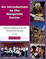 An Introduction to the Nonprofit Sector: : A Practical Approach for the Twenty-First Century