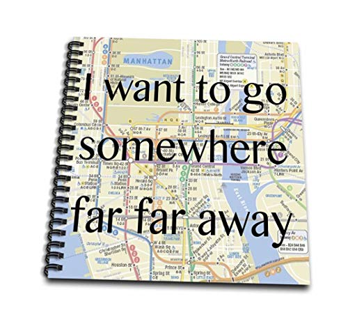 3dRose db_173320_1 I Want to Go Somewhere Far Far Away. Map. Nyc. Travel-Drawing Book, 8 by 8-Inch