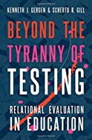 Beyond the Tyranny of Testing: Relational Evaluation in Education