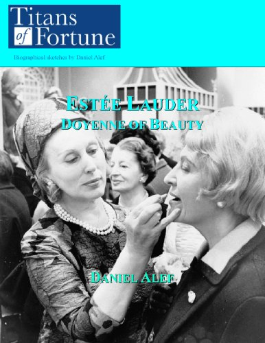 Estée Lauder: Doyenne of Beauty (Titans of Fortune) (English Edition)