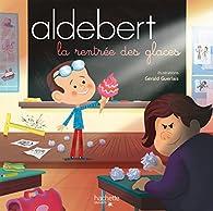 Aldebert - La rentrée des glaces / Livre CD par  Aldebert