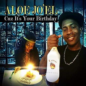 Cuz It's Your Birthday