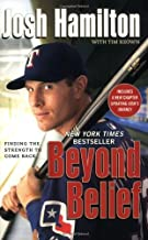Beyond Belief: Finding the Strength to Come Back by Josh Hamilton (2010-04-05)