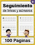 Seguimiento de letras y números: Cuaderno de ejercicios para preescolar, jardín de infantes y niños   3-5 años   100 Páginas de Práctica   8.5'x11'