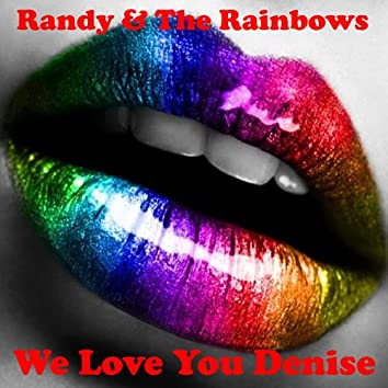 We Love You Denise