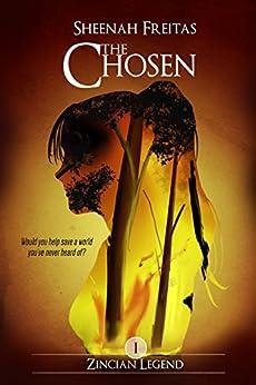 The Chosen (Zincian Legend Book 1) by [Sheenah Freitas]