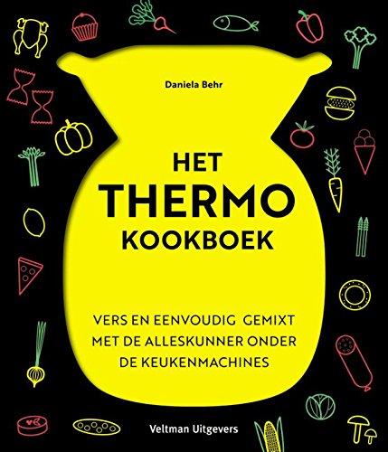 Het Thermo Kookboek: vers en eenvoudig gemixt met de alleskunner onder de keukenmachines