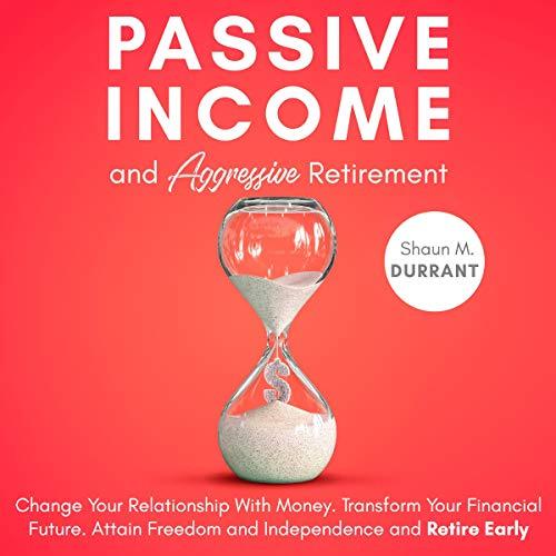 Passive Income and Aggressive Retirement cover art