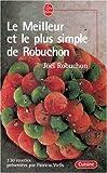 Le Meilleur et le plus simple de Robuchon - Le Livre de Poche - 01/06/1999