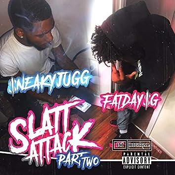 Slatt Attack, Pt. 2