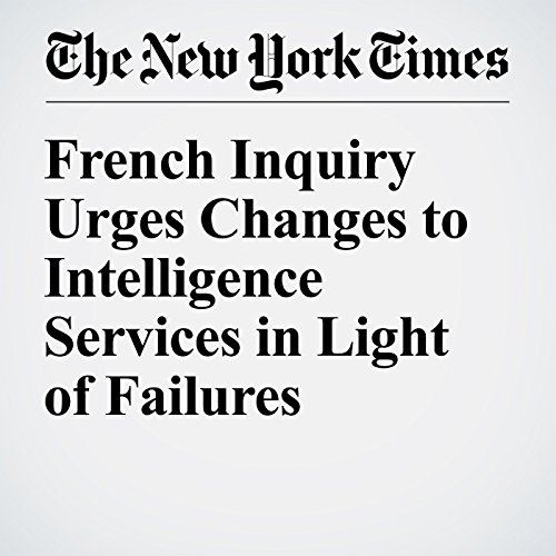 French Inquiry Urges Changes to Intelligence Services in Light of Failures cover art