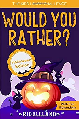 The Kids Laugh Challenge - Would You Rather? Halloween Edition: With Fun Illustrations- A Hilarious and Interactive Question Game Book for Boys and ... 11 Years Old - Trick or Treat Gift for Kids