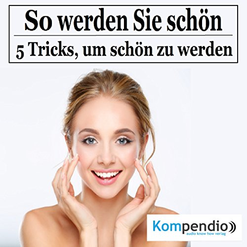 So werden Sie schön     5 Tricks, um schön zu werden              By:                                                                                                                                 Robert Sasse,                                                                                        Yannick Esters                               Narrated by:                                                                                                                                 Yannick Esters                      Length: 16 mins     Not rated yet     Overall 0.0