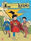 Les Aventures de Loupio, tome 4 - Le Tournoi