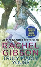 Truly Madly Yours by Gibson, Rachel(April 30, 2013) Mass Market Paperback