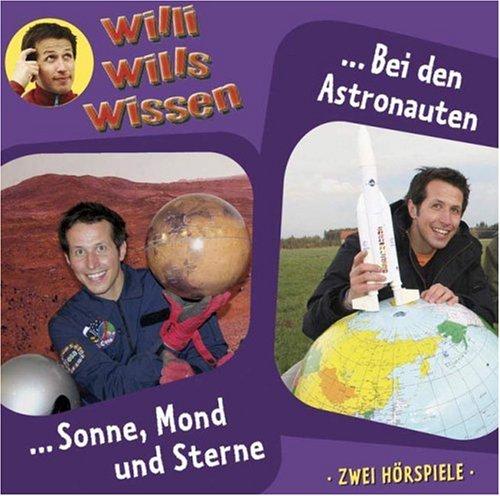 Willi will's wissen 4: Sonne, Mond und Sterne