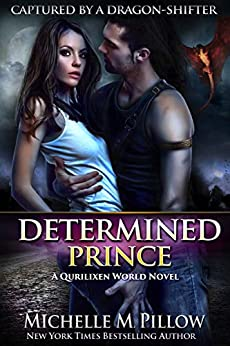 Determined Prince: A Qurilixen World Novel (Captured by a Dragon-Shifter Book 1) by [Michelle M. Pillow]